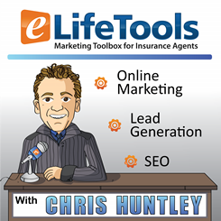 elifetools podcast - online marketing for insurance agents